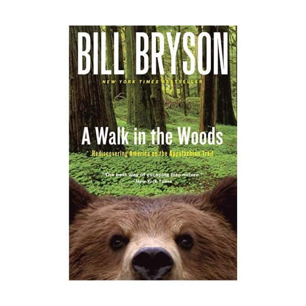 A Walk In The Woods: Rediscovering America On The Appalachian Trail - Bill Bryson on white background