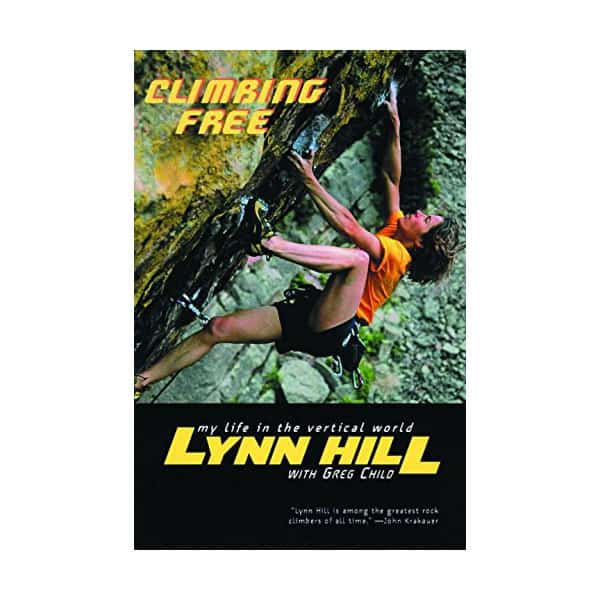 Climbing Free: My Life In The Vertical World - Lynn Hill on white background