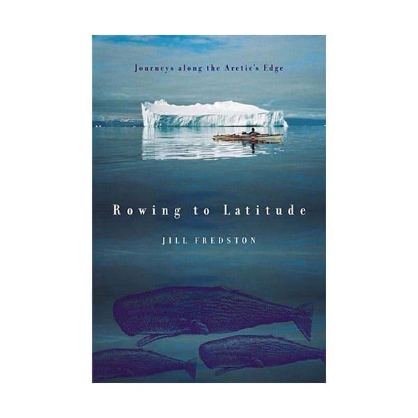 Rowing To Latitude - Jill Fredston on white background