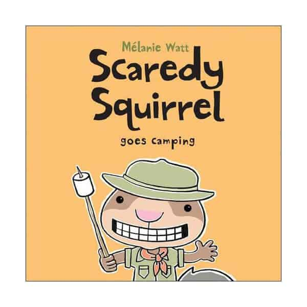 Scaredy Squirrel Goes Camping - Mélanie Watt on white background